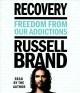 Cover for Recovery: freedom from our addictions