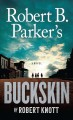 Cover for Robert b. parker's buckskin [Large Print]