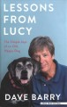 Cover for Lessons from lucy:   the simple joys of an old, happy dog [Large Print]