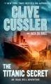 Cover for The titanic secret [Large Print]