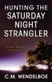 Cover for Hunting the saturday night strangler [Large Print]