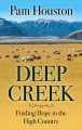 Cover for Deep creek: finding hope in the high country [Large Print]