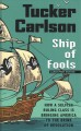 Cover for Ship of fools: how a selfish ruling class is bringing america to the brink ... [Large Print]