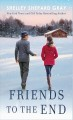 Cover for Friends to the end [Large Print]