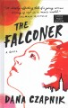 Cover for The falconer: a novel [Large Print]
