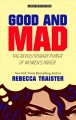 Cover for GOOD AND MAD: the revolutionary power of women's anger [Large Print]