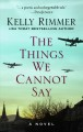 Cover for The things we cannot say [Large Print]