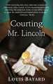 Cover for Courting mr. lincoln [Large Print]