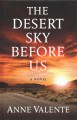 Cover for The desert sky before us [Large Print]