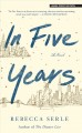 Cover for In five years: a novel [Large Print]