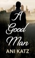Cover for A good man [Large Print]