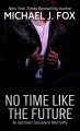 Cover for No time like the future: an optmist considers mortality [Large Print]