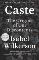 Cover for Caste: the origins of our discontents [Large Print]