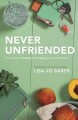 Cover for Never unfriended: the secret to finding and keeping lasting friendships