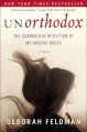 Cover for Unorthodox: the scandalous rejection of my Hasidic roots