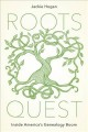 Cover for Roots quest: inside America's genealogy boom