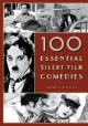 Cover for 100 essential silent film comedies