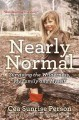 Cover for Nearly normal: surviving the wilderness, my family and myself