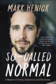 Cover for So-Called Normal: A Memoir of Family, Depression and Resilience