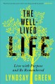 Cover for The well-lived life: live with purpose and be remembered