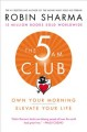 Cover for The 5 AM club: own your morning, elevate your life