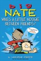 Cover for Big Nate: what's a little noogie between friends?