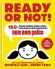 Cover for Ready or not!: 150+ make-ahead, make-over, and make-now recipes by Nom Nom ...