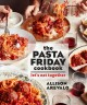 Cover for The pasta Friday cookbook: over 70 recipes and tips to help you start a wee...