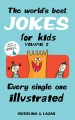 Cover for The world's best jokes for kids. every single one illustrated / Volume 1-2 ...
