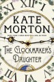 Cover for The clockmaker's daughter: a novel