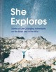 Cover for She explores: stories of life-changing adventures on the road and in the wi...