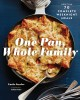 Cover for One pan, whole family: more than 70 complete weeknight meals