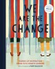 Cover for We are the change: words of inspiration from civil rights leaders