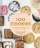 Cover for 100 cookies: the baking book for every kitchen with classic cookies, novel ...