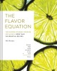 Cover for The flavor equation: the science of great cooking explained in more than 10...