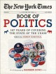 Cover for The New York Times book of politics: 167 years of covering the state of the...