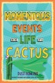 Cover for Momentous events in the life of a cactus