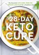 Cover for The 28-Day Keto Cure: The Essential High-Fat, Low-Carb Weight Loss Plan for...