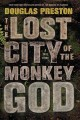 Cover for The lost city of the Monkey God: a true story