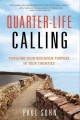 Cover for Quarter-life calling: pursuing your God-given purpose in your twenties