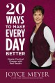 Cover for 20 ways to make every day better: simple, practical changes with real resul...