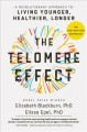 Cover for The telomere effect: a revolutionary approach to living younger, healthier,...