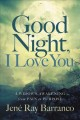 Cover for Good night, I love you: a widow's awakening from pain to purpose
