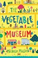 Cover for The vegetable museum
