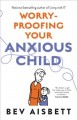 Cover for Worry-Proofing Your Anxious Child