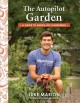 Cover for The autopilot garden / A Guide to Hands-off Gardening