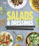 Cover for Salads and Dressings: Over 100 Delicious Dishes, Jars, Bowls, and Sides