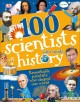 Cover for 100 scientists who made history: remarkable scientists who shaped our world