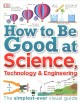 Cover for How to Be Good at Science, Technology, and Engineering