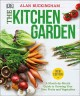 Cover for The kitchen garden / A Month by Month Guide to Growing Your Own Fruits and ...